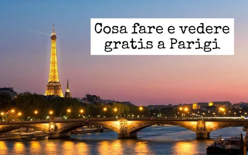 Cosa fare e vedere gratis a Parigi dai musei ai giardini