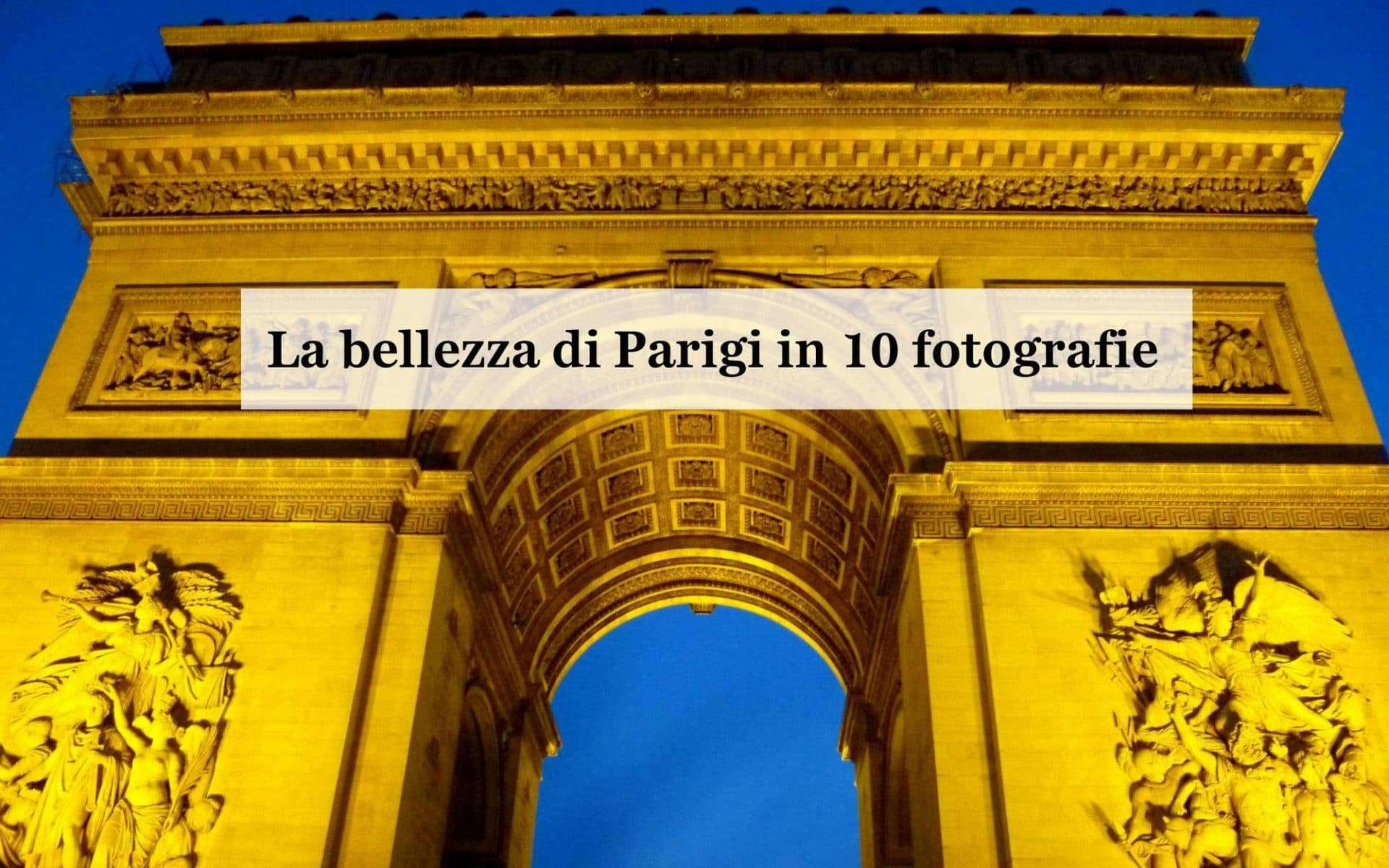 La bellezza di Parigi catturata in 10 fotografie