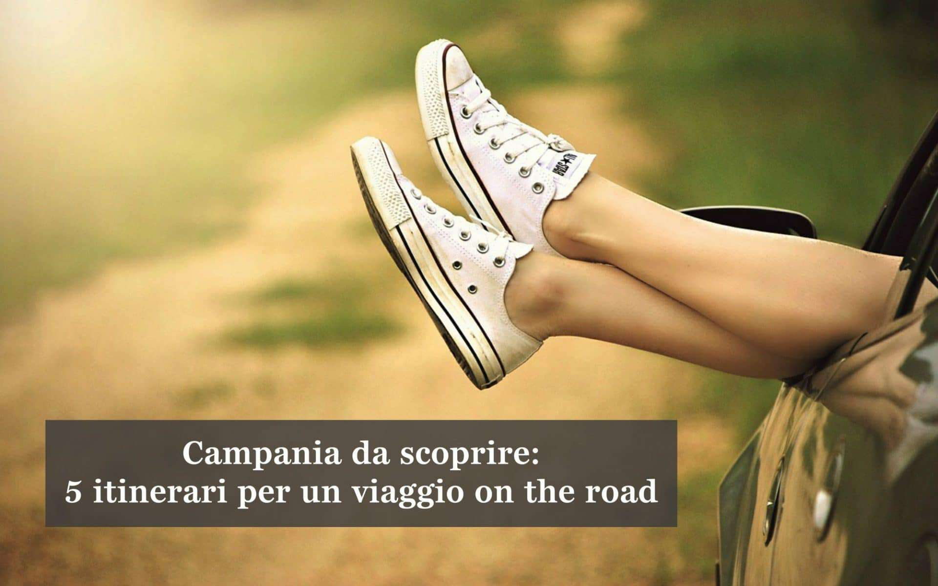 Campania da scoprire: 5 itinerari per un viaggio on the road