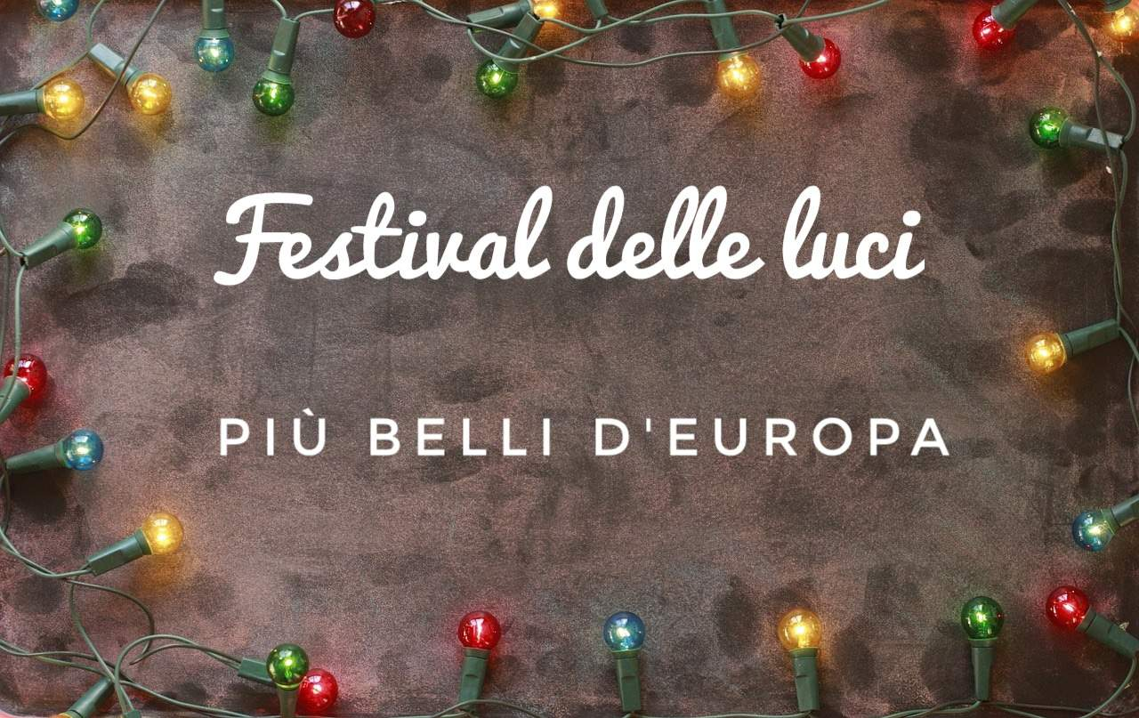 I 5 festival delle luci più belli d'Europa