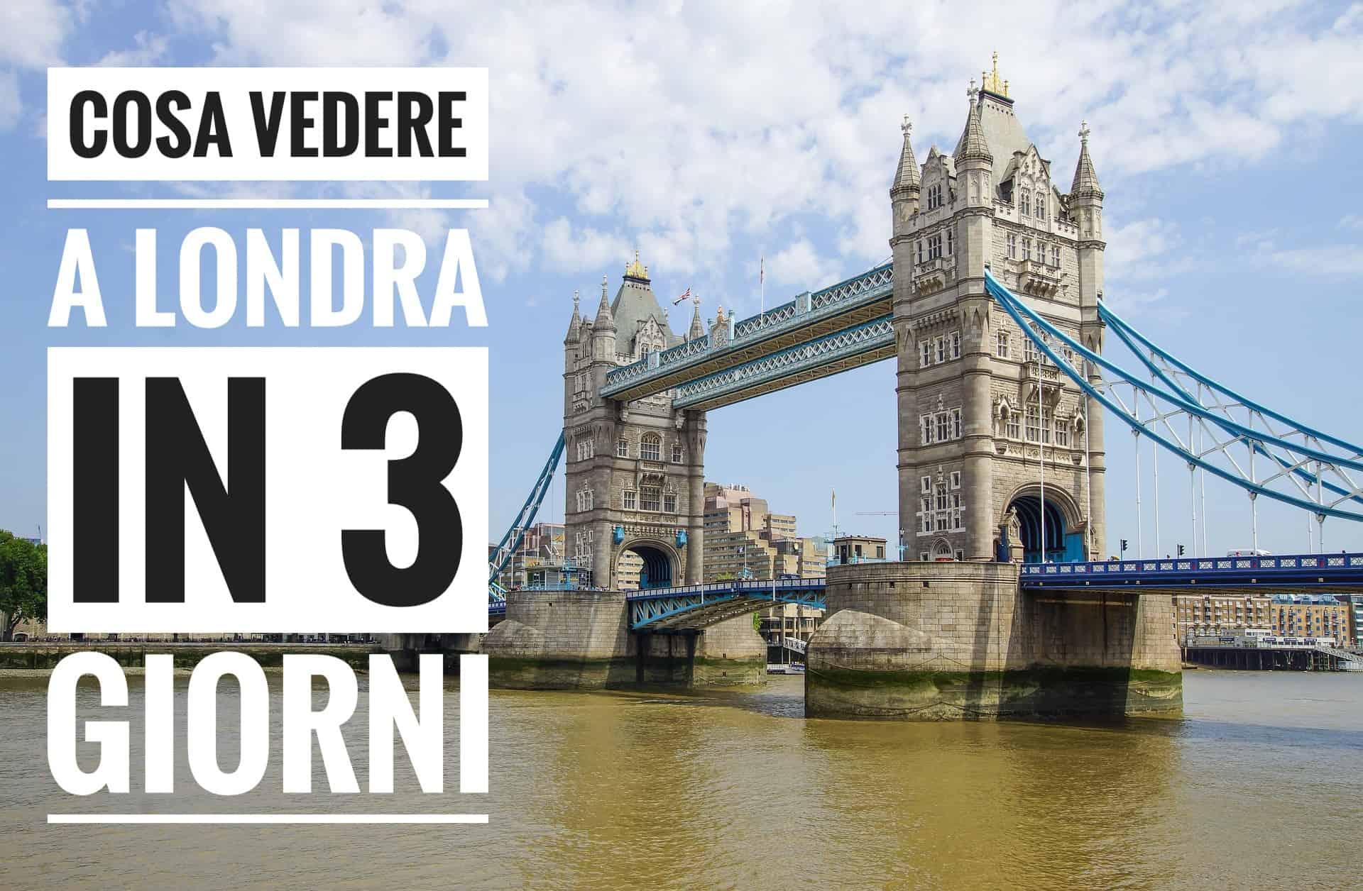 Cosa vedere a Londra in 3 giorni: itinerario e luoghi principali da visitare